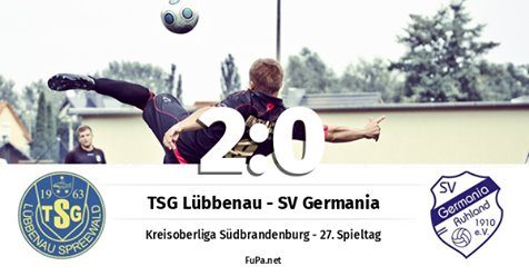 Männer I: TSG Lübbenau - SV Germania Ruhland 2:0 (1:0)